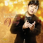 Album &laquo;Chuy&#7879;n T&#236;nh Kh&#244;ng D&#297; V&#227;ng&raquo;